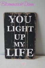 "Houten muurdecoratie met tekst "" You light up ..."""